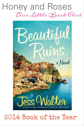 Our Little Book Club - Beautiful Ruins by Jess Walter - 2014 Book of the Year