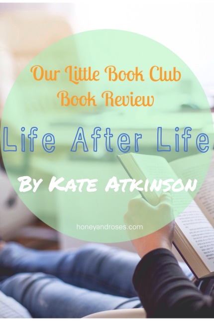 Our Little Book Club book review - Life After Life by Kate Atkinson