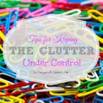 Tips For Keeping the Clutter Under Control