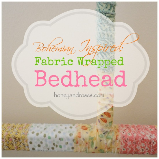 Bohemian Inspired: Fabric Wrapped Bedhead