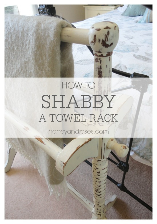 How to Shabby a Towel Rack | www.honeyandroses.com